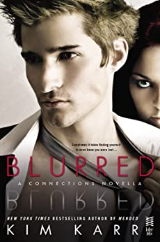 Blurred: A Connections Novella (The Connections Series) by [Kim Karr]
