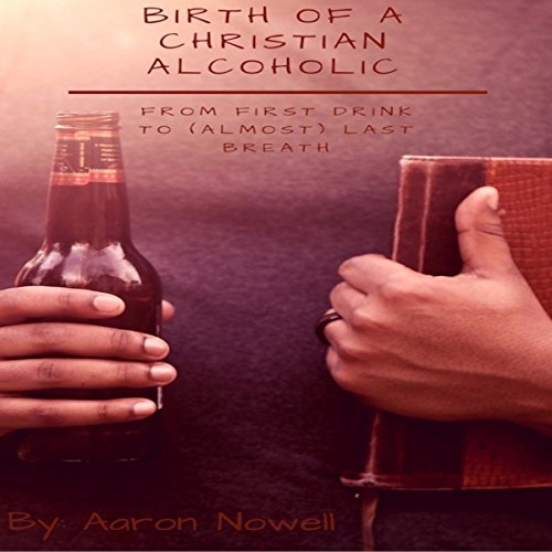 Birth of a Christian Alcoholic audiobook cover art