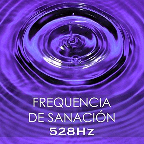 Frequencia de Sanación - 528Hz, Sonido Terapeutico y Música Sanadora para Sanar el Cuerpo y el Alma