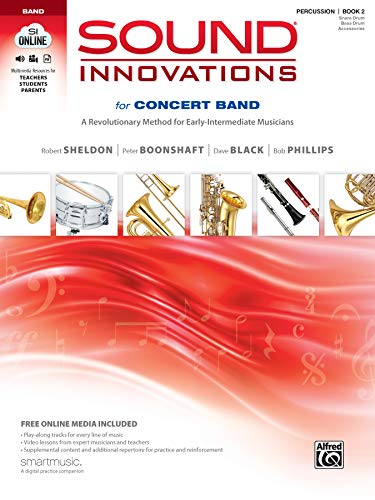 Compare Textbook Prices for Sound Innovations for Concert Band, Bk 2: A Revolutionary Method for Early-Intermediate Musicians Percussion---Snare Drum, Bass Drum & Accessories, Book, CD & DVD Pap/Com/Dv Edition ISBN 0038081383330 by Sheldon, Robert,Boonshaft, Peter,Black, Dave,Phillips, Bob