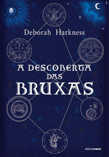 A descoberta das bruxas (Trilogia das Almas Livro 1) por [Deborah Harkness, Márcia Frazão]