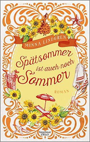 Spätsommer ist auch noch Sommer: Roman