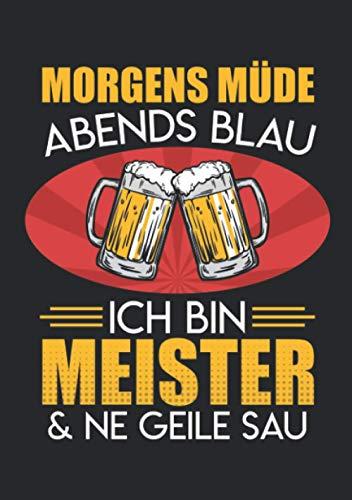 Notizbuch A5 kariert mit Softcover Design: Lustiger Meister Spruch Bier Alkohol Trinken Geile Sau: 120 karierte DIN A5 Seiten