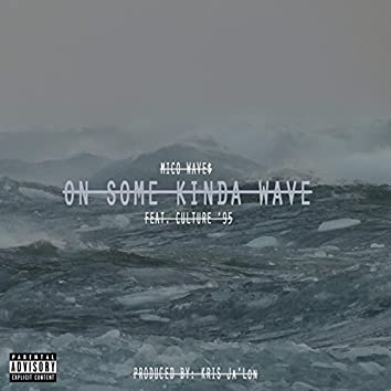 On Some Kinda Wave (feat. Culture '95)