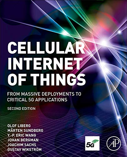 Cellular Internet of Things: From Massive Deployments to Critical 5G Applications (English Edition)