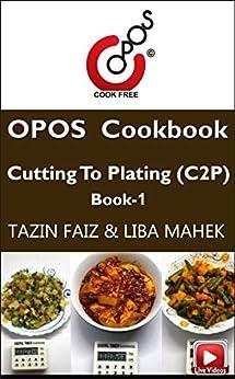 Cutting to Plating (C2P) Book-1: OPOS Cookbook by [Tazin Faiz Liba Mahek]