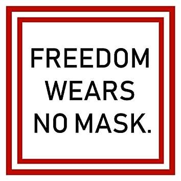 Freedom Wears No Mask