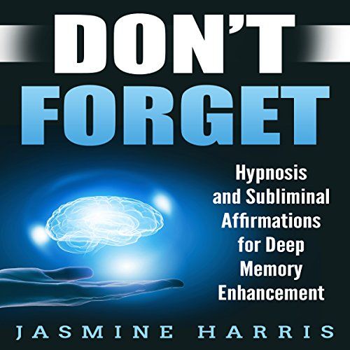 Don't Forget: Hypnosis and Subliminal Affirmations for Deep Memory Enhancement Titelbild