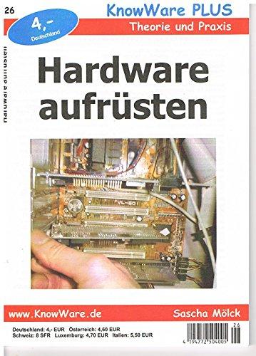 Hardware Aufrüsten: Theorie und Praxis