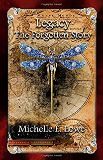 Legacy: The Forgotten Story-A Steampunk/Fantasy Novel (Action, Adventure-Book 5)