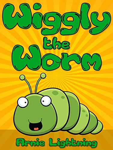 Wiggly the Worm: Fun Short Stories for Kids (Early Bird Reader Book 1) by [Arnie Lightning]