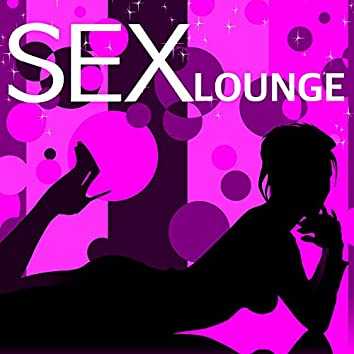 Sex Lounge - Lounge Music Collection for Luxury Sex