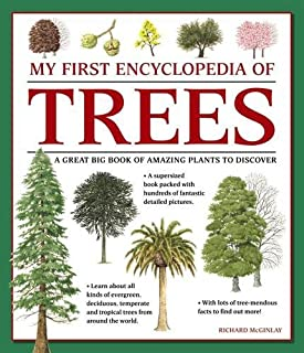 My First Encyclopedia of Trees: A Great Big Book Of Amazing Plants To Discover