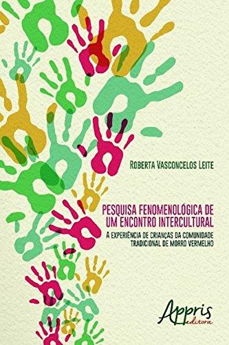 Pesquisa fenomenológica de um encontro intercultural (Educação e Pedagogia) (Portuguese Edition)