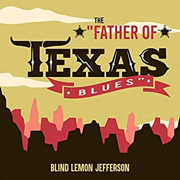 """The """"Father of theTexas Blues"""""""