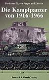 Die Kampfpanzer von 1916-1966 - Ferdinand M von Senger und Etterlin