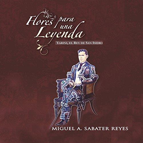 Flores para una leyenda: Yarini, el Rey de San Isidro (Spanish Edition) audiobook cover art