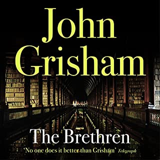 The Brethren                   By:                                                                                                                                 John Grisham                               Narrated by:                                                                                                                                 Frank Muller                      Length: 11 hrs and 32 mins     31 ratings     Overall 4.3