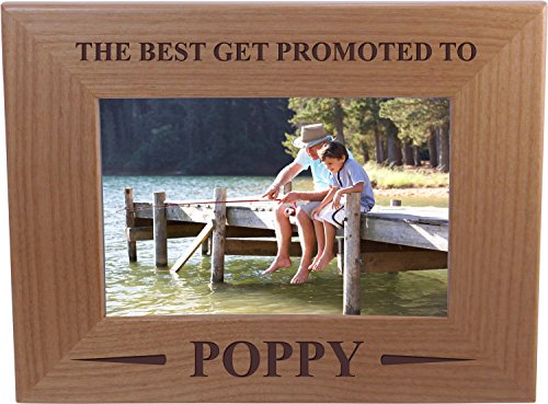 Only The Best Get Promoted Poppy - 4x6 Inch Wood Picture Frame - Great Gift for Father's Day, Birthday, or Christmas Gift for Dad, Grandpa, Grandfather, Papa, Husband