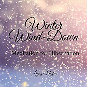 Winter Wind-Down: Meditation for Hibernation