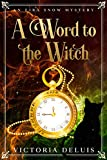 A Word to the Witch (An Eira Snow Cozy Mystery Book 2) (Kindle Edition)