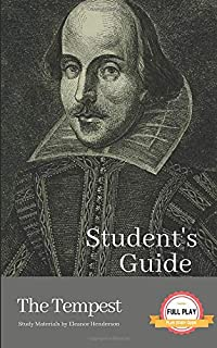 STUDENT'S GUIDE: THE TEMPEST: The Tempest - A William Shakespeare Play, with Study Guide (Literature Unpacked)