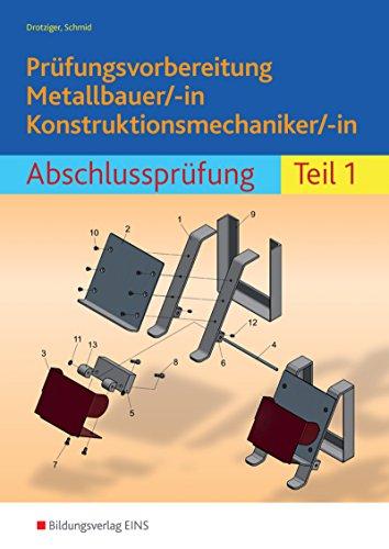 Prüfungsvorbereitung Metallbauer/-in Konstruktionsmechaniker/-in: Abschlussprüfung Teil 1