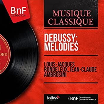 Debussy: Mélodies (Mono Version)