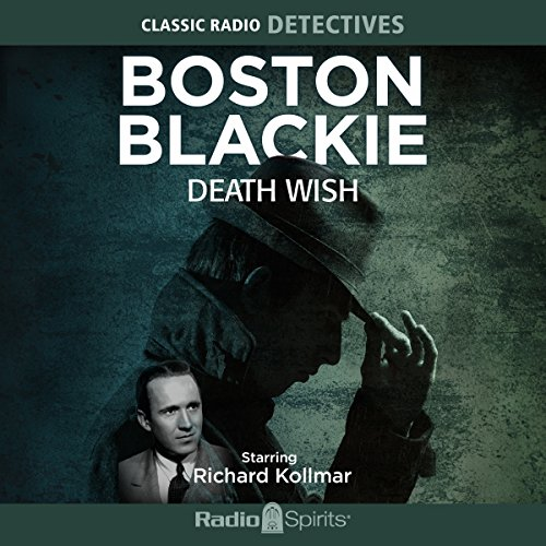 Boston Blackie: Death Wish audiobook cover art