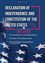 Declaration of Independence and Constitution of the United States Pocket Size: The Declaration of Independence, Articles of Confederation, and United ... Amendments (Founding Documents of America)
