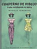 Cuaderno de Dibujo para Diseñador de Moda: Cuaderno de bocetos para crear sus estilos de moda | 480 siluetas de mujeres para personalizar | modelo femenin | idea de regalo