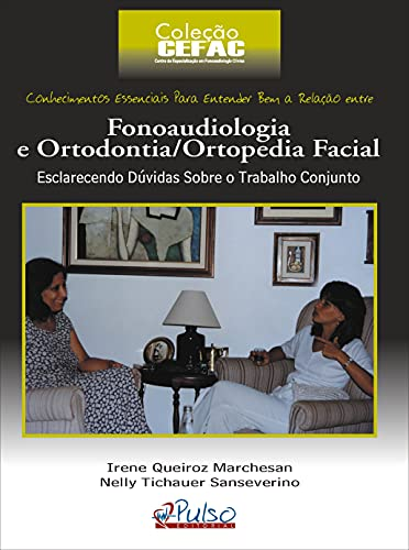 Fonoaudiologia e Ortodontia / Ortopedia Facial: Esclarecendo Dúvidas Sobre o Tratamento Conjunto