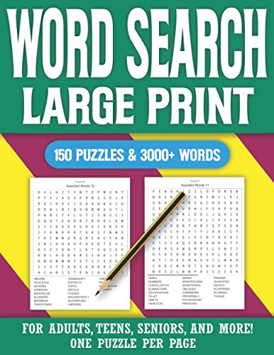 Word Search Large Print 150 Puzzles & 3000+ Words For Adults Teens Seniors & More: Tons Of Challenge For Your Brain Cleverly Hidden Word Searches For Adults Teens Seniors With Solutions