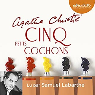 Cinq petits cochons                   De :                                                                                                                                 Agatha Christie                               Lu par :                                                                                                                                 Samuel Labarthe                      Durée : 6 h et 59 min     75 notations     Global 4,7