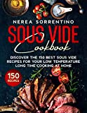 Sous Vide Cookbook: Discover the 150 Best Sous Vide Recipes for Your Low Temperature Long Time...