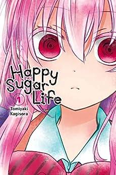 Happy Sugar Life Vol. 1 by [Tomiyaki Kagisora]