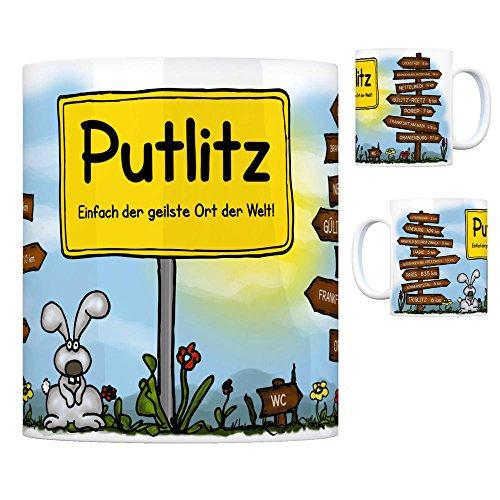 Putlitz - Einfach der geilste Ort der Welt Kaffeebecher Tasse Kaffeetasse Becher Mug Teetasse Büro Stadt-Tasse Städte-Kaffeetasse Lokalpatriotismus Spruch kw Paris Lockstädt Lütkendorf Lüneburg