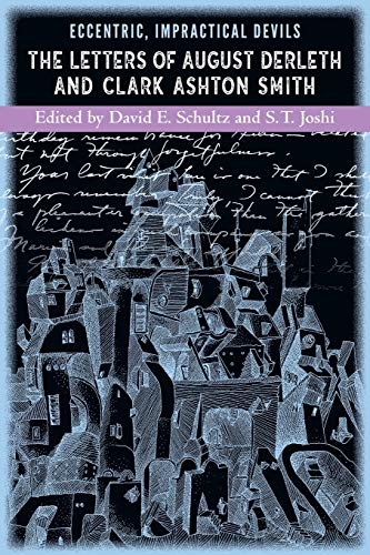 Eccentric, Impractical Devils: The Letters of August Derleth and Clark Ashton Smith