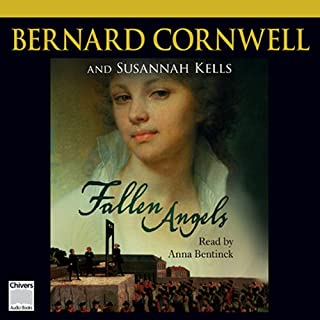 The Fallen Angels     Crowning Mercy, Book 2              By:                                                                                                                                 Bernard Cornwell                               Narrated by:                                                                                                                                 Anna Bentinck                      Length: 16 hrs and 39 mins     47 ratings     Overall 4.3