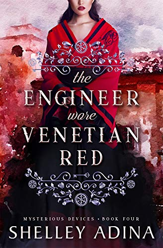 The Engineer Wore Venetian Red: Mysterious Devices 4 (Magnificent Devices Book 20) by [Shelley Adina]