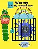 Wormy: Wormy's corona days: 2