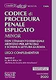 Codice di procedura penale esplicato. Con commento essenziale articolo per articolo e sche...