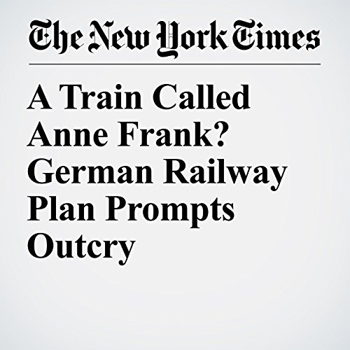 A Train Called Anne Frank? German Railway Plan Prompts Outcry copertina