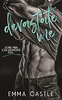 Devastate Me: A Next Door Neighbor Romance by [Emma Castle]