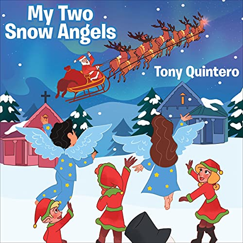 My Two Snow Angels Audiobook By Tony Quintero cover art
