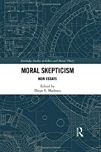 Moral Skepticism: New Essays (Routledge Studies in Ethics and Moral Theory)