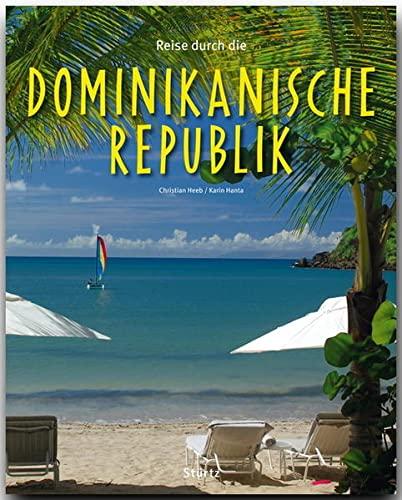 Reise durch die DOMINIKANISCHE REPUBLIK - Ein Bildband mit über 190 Bildern - STÜRTZ Verlag: Ein Bildband mit über...