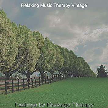 Feelings for Massage Therapy