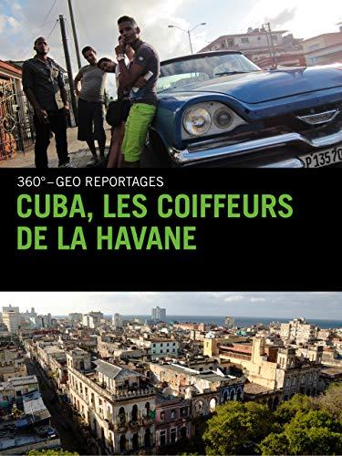 Cuba, les coiffeurs de La Havane