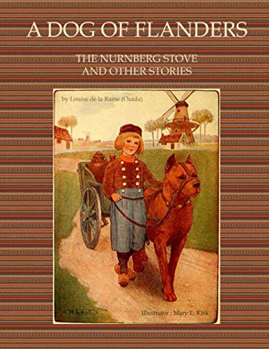 A DOG OF FLANDERS The Nuernberg Stove and Other Stories.: by Louise de la Rame (Ouida)  Illustrator: Mary L. Kirk